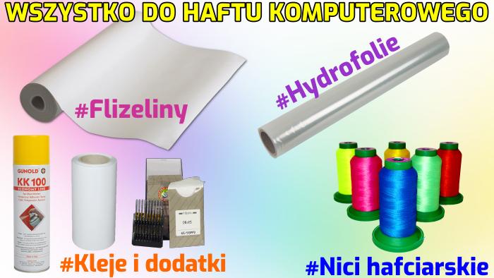 Flizeliny, nici do haftu, hydrofolie, dodatki do haftu